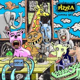 «COMME ÇA» le nouveau PIZZZA est sortie!